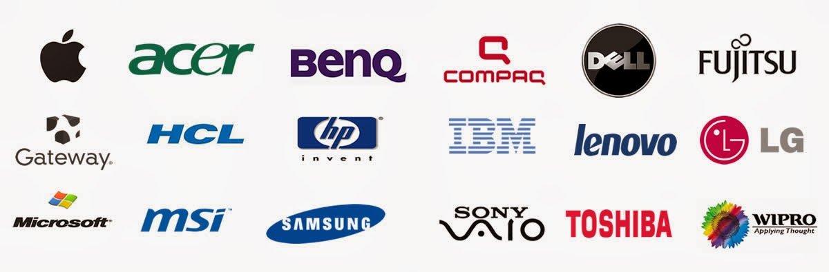 Asus, Apple, Acer, Benq, Compaq, Dell, Fujitsu, Gateway, HCL , HP, IBM, Lenovo, LG, Microsoft, MSI, Samsung, Sony Vaio, Toshiba, Wipro